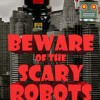 "P2L_Nelson_Beware of the Scary Robots • <a style=""font-size:0.8em;"" href=""http://www.flickr.com/photos/96554698@N02/20879792710/"" target=""_blank"">View on Flickr</a>"